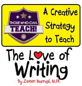 A Creative Strategy to Teach the Love of Writing